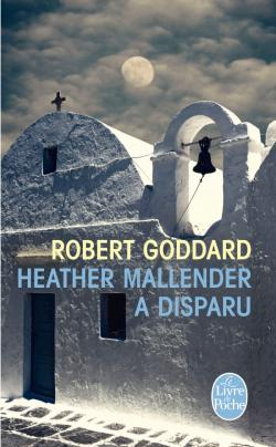 Heather Mallender a disparu de Robert Goddard