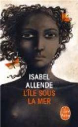 L'ile sous la mer d'Isabel Allende