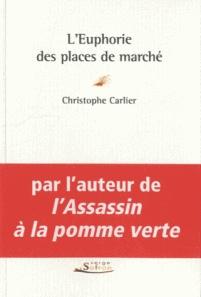 L'euphorie des places de marché de Christophe Carlier