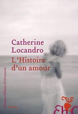 Rentrée littéraire : L'histoire d'un amour de Catherine Locandro