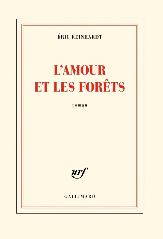 Rentrée littéraire : L'amour et les forêts d'Eric Reinhardt
