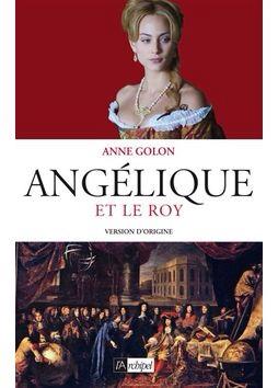 Angélique et le Roy d'Anne Golon