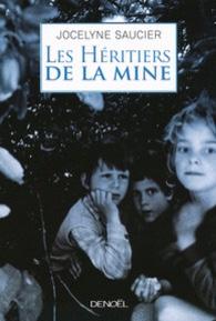 Les héritiers de la mine de Jocelyne Saucier