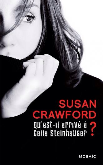 Qui a tué Celia Steinhauser de Susan Crawford