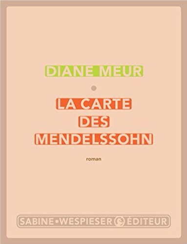 Diane Meur : La Carte des Mendelssohn