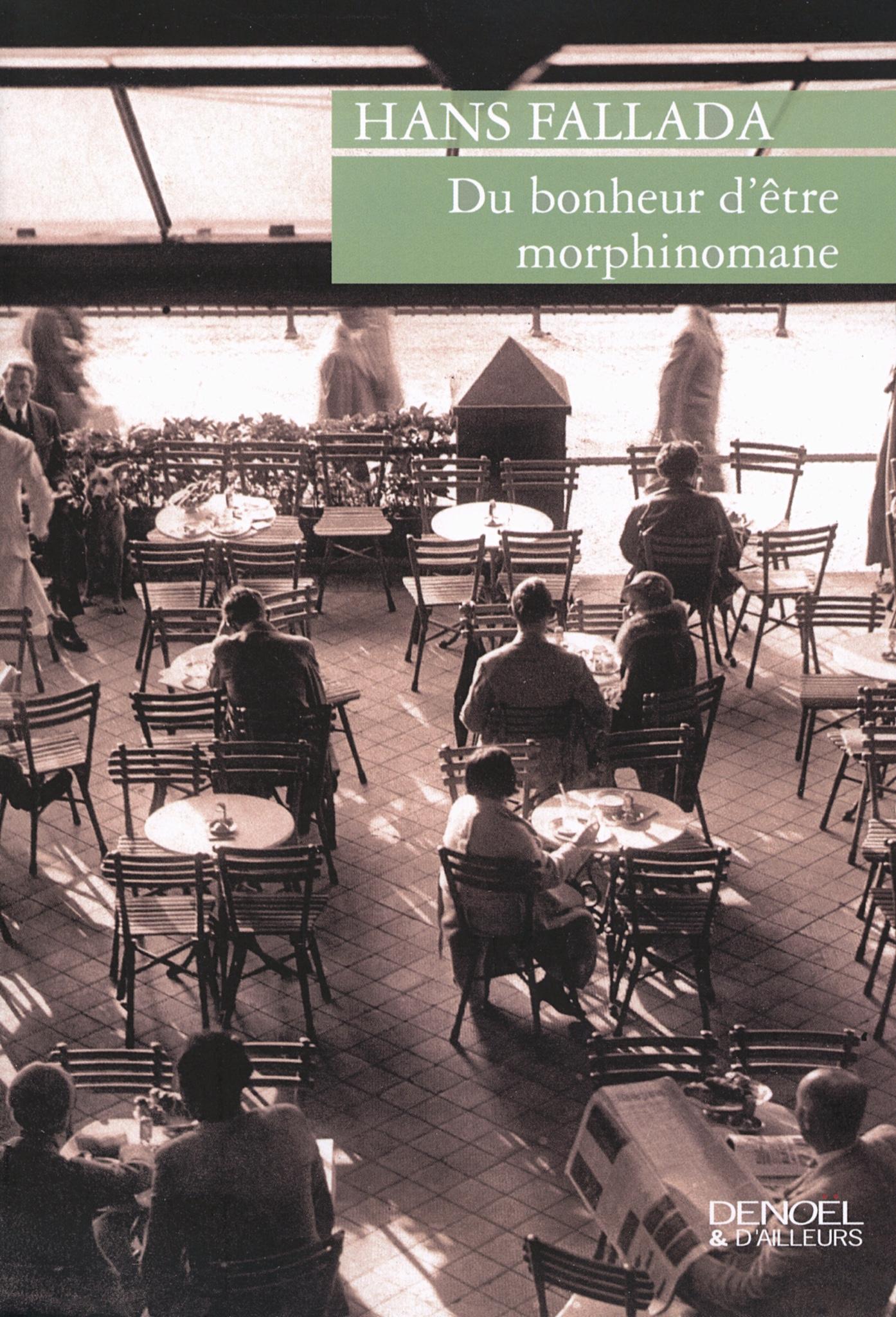 Du bonheur d'être morphinomane