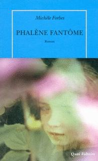 Michèle Forbes : Phalène fantôme