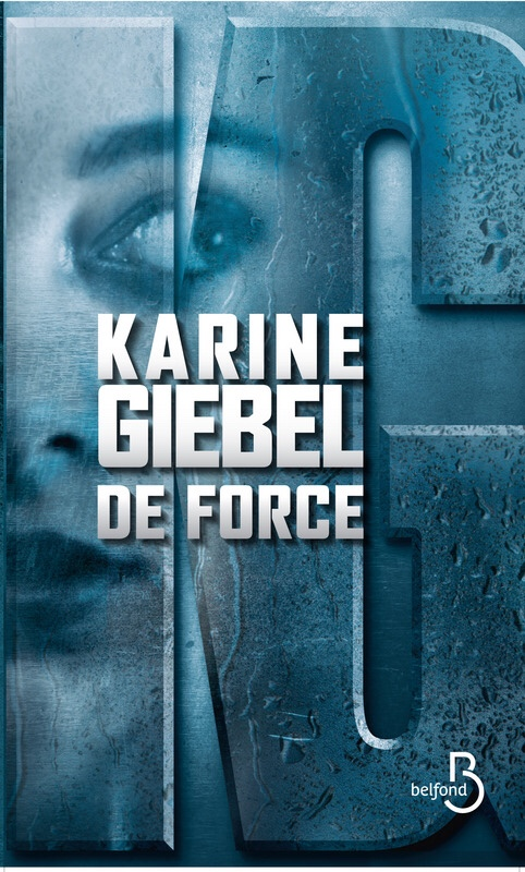 Karine Giebel - De Force 2016