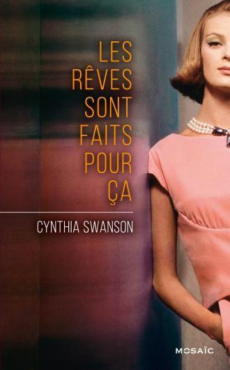 Cynthia Swanson : Les rêves sont faits pour ça