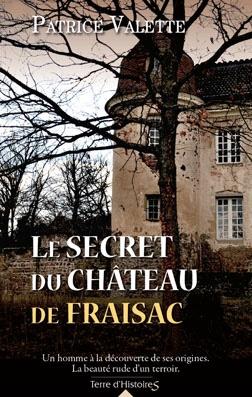 Patrice Valette : Le secret du château de Fraisac