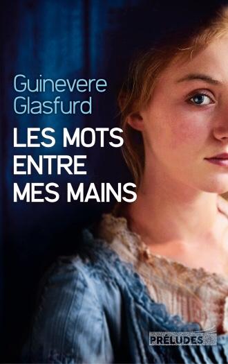 Guinevere Glasfurd : Les mots entre mes mains