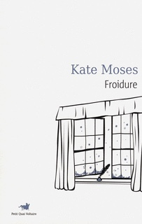 Kate Moses : Froidure