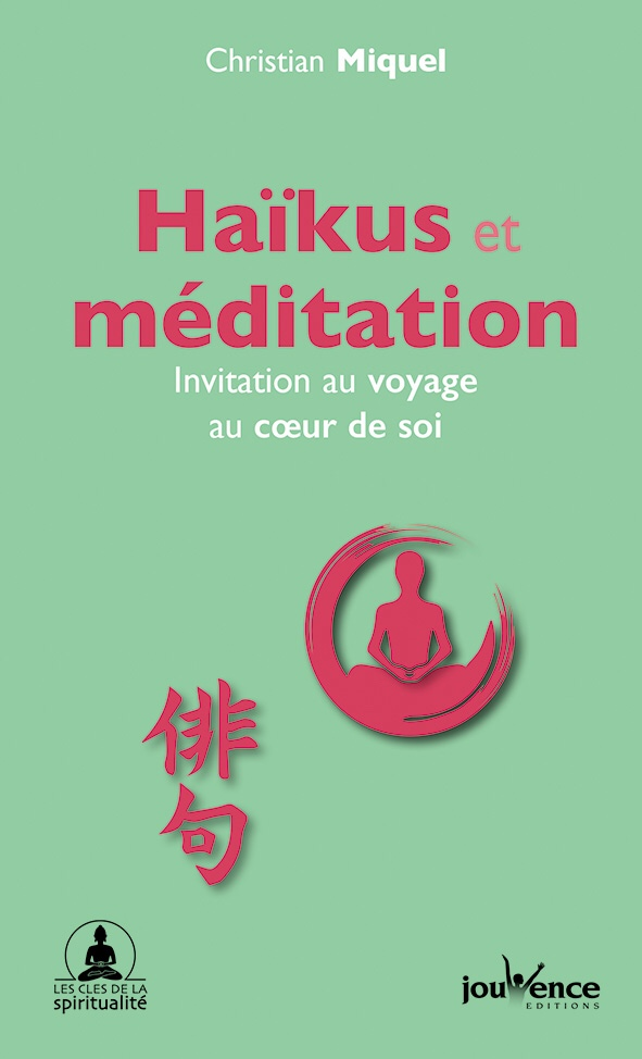 Christian Miquel : Haïkus et méditation