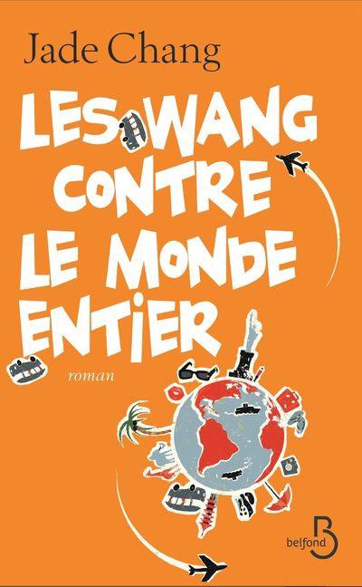 Jade Chang : Les Wang contre le monde entier