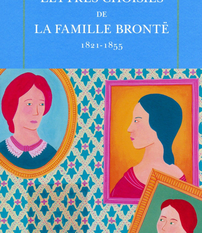 Brontë : Lettres choisies de la famille Brontë