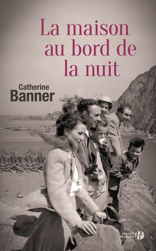 Catherine Banner : La maison au bord de la nuit