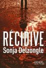 Sonja Delzongle : Récidive