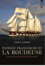Valérie Labadie : Patrice Franceschi et «La Boudeuse»