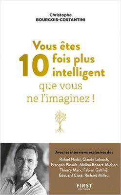 Vous êtes 10 fois plus intelligent que vous ne l'imaginez