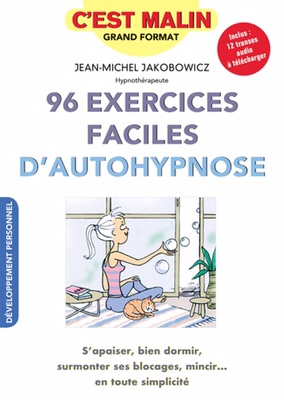96 exercices faciles d'autohypnose