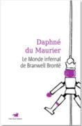 Daphné Du Maurier : Le monde infernal de Branwell Brontë
