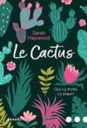 Sarah Haywood : Le cactus
