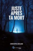 Christophe Gresland : Juste après ta mort