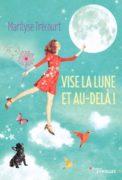 Marilyse Trécourt : Vise la lune et au-delà