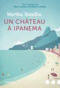 Martha Batalha : Un château à Ipanema