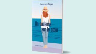 Laurence Teper : Un cadenas sur le cœur
