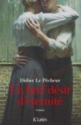 Didier Le Pêcheur : Un bref désir d'éternité