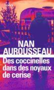 Nan Aurousseau : Des coccinelles dans des noyaux de cerise