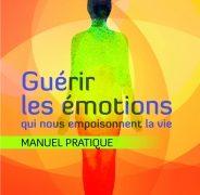 Danielle Meunier : Guérir les émotions qui nous empoisonnent la vie