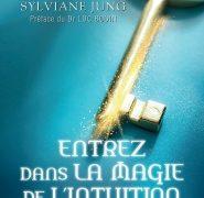 Sylviane Jung : Entrez dans la magie de l'intuition