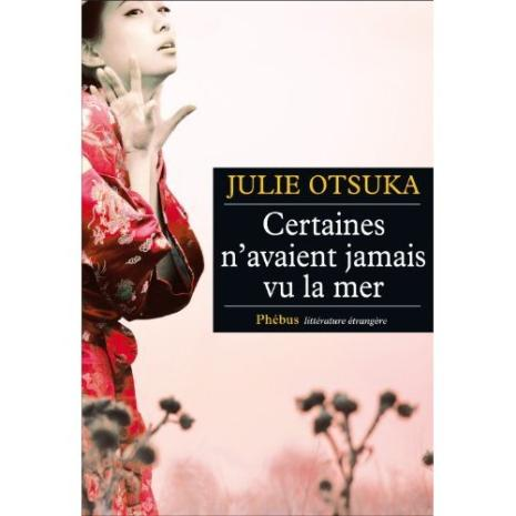 Julie OTSUKA : Certaines n'avaient jamais vu la mer
