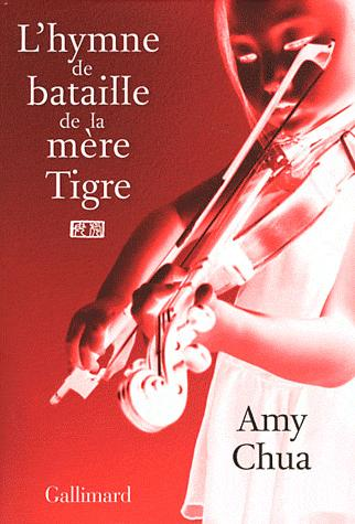 Amy CHUA : L'hymne de bataille de la mère tigre