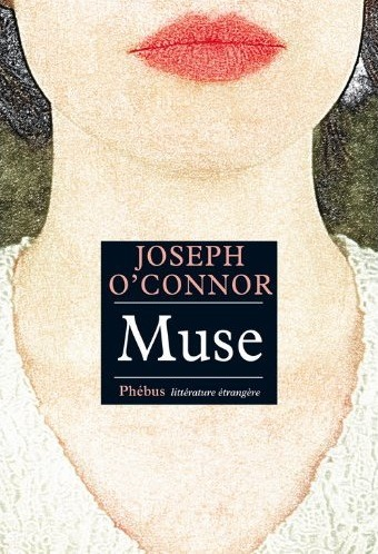 Joseph O'CONNOR : Muse