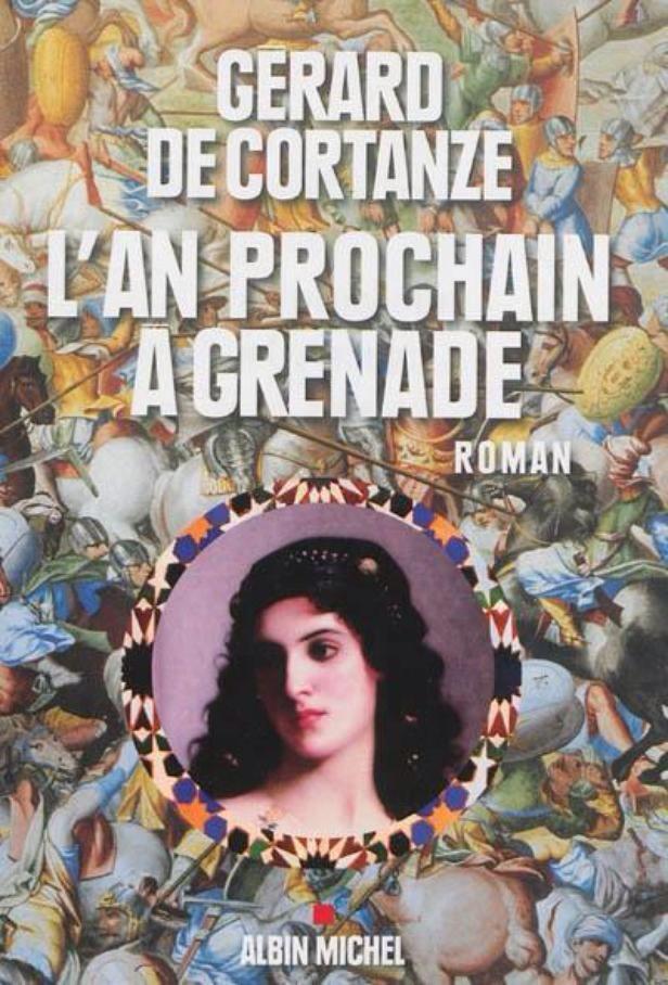L'an prochain à Grenade de Gérard de Cortanze