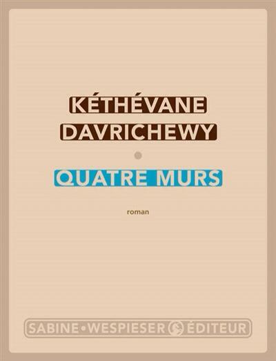 Quatre murs de Kéthévane Davrichewy