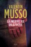 Le murmure de l'ogre de Valentin Musso