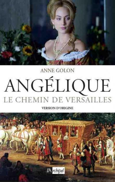 Angélique Le chemin de Versailles d'Anne Golon