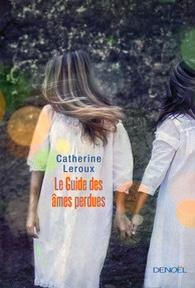 Le guide des âmes perdues de Catherine Leroux