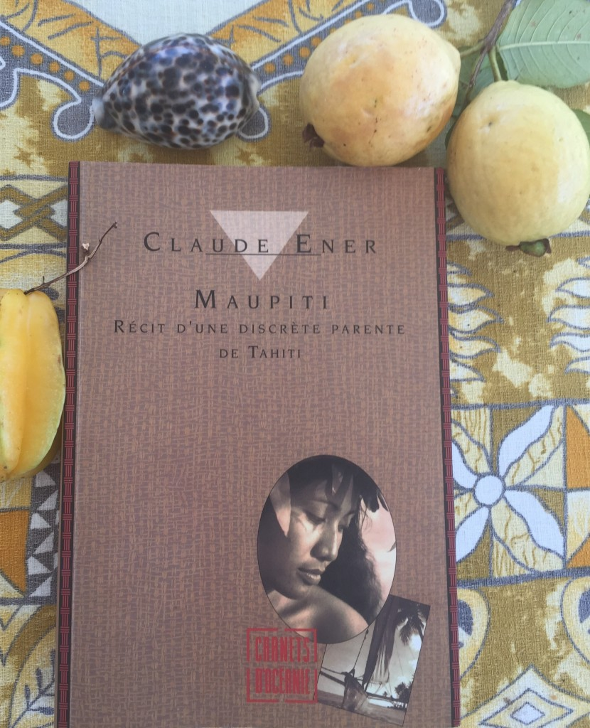 Maupiti : Récit d'une discrète parente de Tahiti de Claude Éner