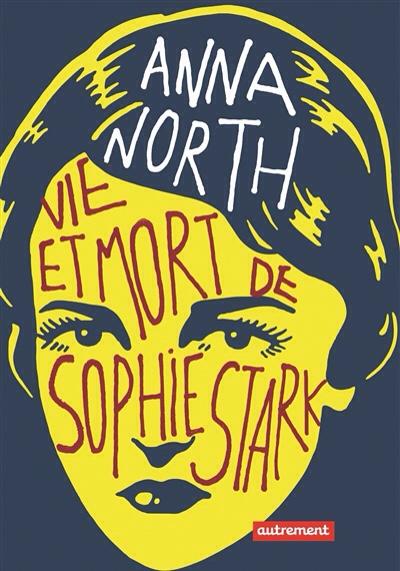Anna North : Vie et mort de Sophie Stark