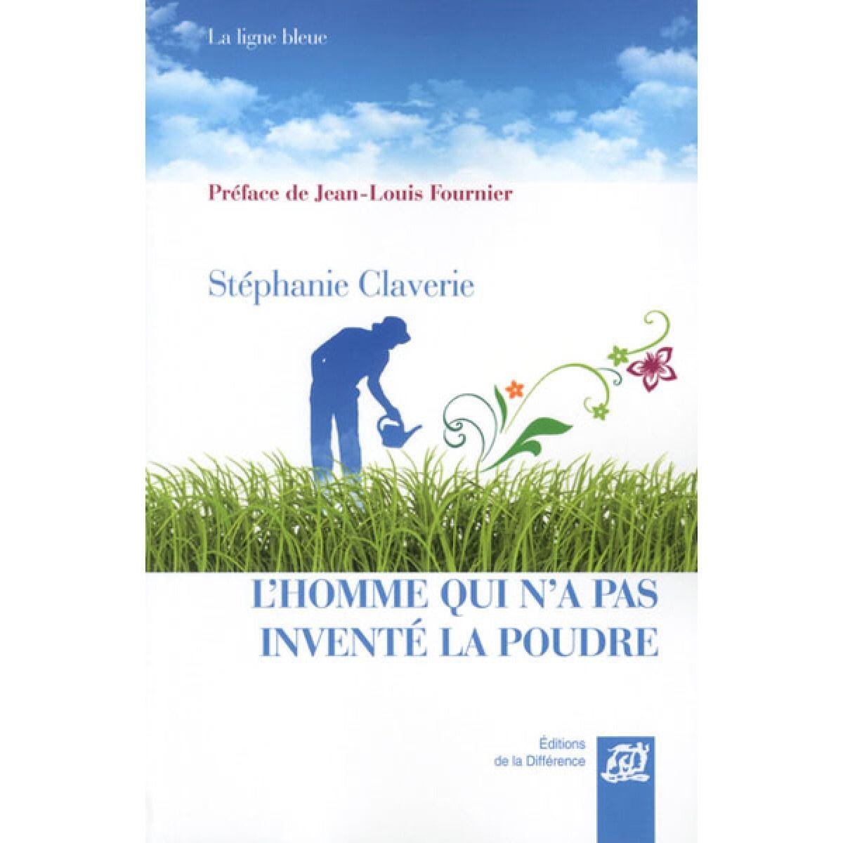 Stéphanie Claverie : L'homme qui n'a pas inventé la poudre