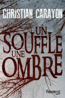 Christian Carayon : Un souffle, une ombre