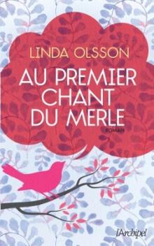 Linda Olsson : Au premier chant du merle