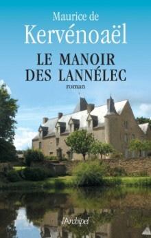 Maurice de Kervénoaël : le manoir des Lannélec