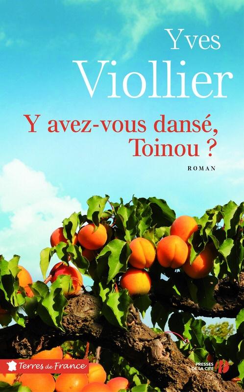 Yves Viollier : Y avez-vous dansé Toinou ?