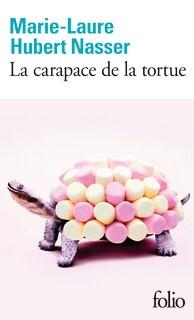Marie-Laure Hubert Nasser : La carapace de la tortue